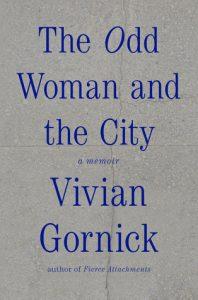 ویویان گورنیک، آن زن عجیب و شهر (۲۰۱۵) The Odd Woman and the City: A Memoir by Vivian Gornick