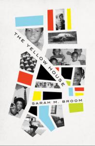 سارا م. بروم، خانهی زرد (۲۰۱۹) The Yellow House is a 2019 memoir by Sarah M. Broom